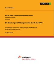 Die Stärkung der Gläubigerrechte durch das ESUG - Grundlagen und neuere Entwicklungen des Rechts der Unternehmenssanierung