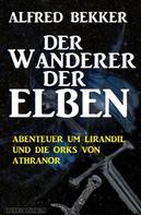 Alfred Bekker: Der Wanderer der Elben