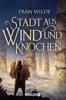 Fran Wilde: Stadt aus Wind und Knochen ★★★★