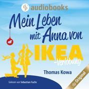 Mein Leben mit Anna von IKEA - Verlobung - Anna von IKEA-Reihe, Band 2 (Ungekürzt)