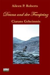Deana und der Feenprinz - Ciarans Geheimnis
