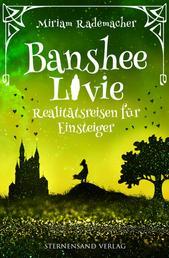 Banshee Livie (Band 6): Realitätsreisen für Einsteiger