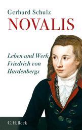 Novalis - Leben und Werk Friedrich von Hardenbergs