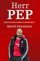 Marti Perarnau: Herr Pep