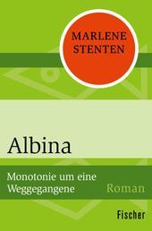 Albina - Monotonie um eine Weggegangene