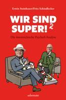 Fritz Schindlecker: Wir sind super!² ★★★★★
