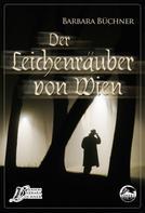 Barbara Büchner: Der Leichenräuber von Wien
