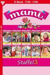 Mami Staffel 3 – Familienroman - E-Book 1749-1758