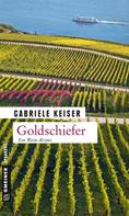 Gabriele Keiser: Goldschiefer