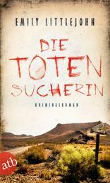 Die Totensucherin - Kriminalroman
