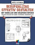 Angela Altenbeck: Berufsalltag effektiv gestalten mit visuellen und kreativen Notizen