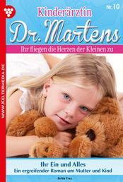 Kinderärztin Dr. Martens 10 – Arztroman - Ihr Ein und Alles