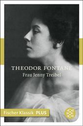 Frau Jenny Treibel oder »Wo sich Herz zum Herzen find't« - Roman