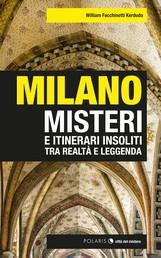 Milano - misteri e itinerari insoliti tra realtà e leggenda