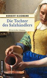 Die Tochter des Salzhändlers - Historischer Kriminalroman