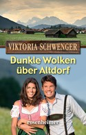 Viktoria Schwenger: Dunkle Wolken über Altdorf