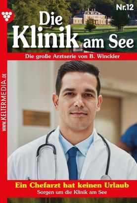 Die Klinik am See 12 – Arztroman