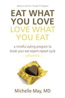 Michelle May M.D.: Eat What You Love, Love What You Eat ★★★★★