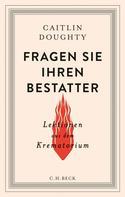 Caitlin Doughty: Fragen Sie Ihren Bestatter ★★★★