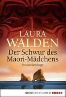 Laura Walden: Der Schwur des Maorimädchens ★★★★