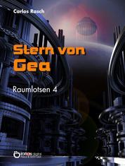 Stern von Gea - Raumlotsen Band 4