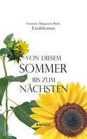 Susanne Margarete Rehe: Von diesem Sommer bis zum nächsten