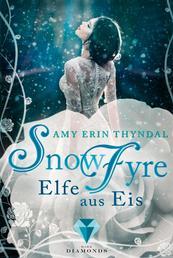 SnowFyre. Elfe aus Eis (Königselfen-Reihe 1)