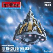 """Perry Rhodan 2609: Im Reich der Masken - Perry Rhodan-Zyklus """"Neuroversum"""""""