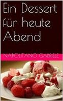 Gabriele Napolitano: Ein Dessert Für Heute Abend ★★★
