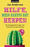 Jan Anderson: Hilfe, mein Kaktus hat Herpes! ★★★