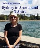 Rebekka Weber: Sydney in Shorts und T-Shirt