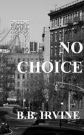 Bruce Irvine: No Choice