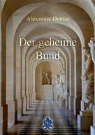 Alexandre Dumas: Der geheime Bund