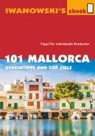 Jürgen Bungert: 101 Mallorca - Reiseführer von Iwanowski ★★★