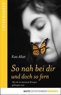 Kate Allatt: So nah bei dir und doch so fern ★★★★★