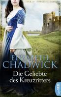 Elizabeth Chadwick: Die Geliebte des Kreuzritters ★★★★