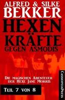 Alfred Bekker: Hexenkräfte gegen Asmodis, Teil 7 von 8