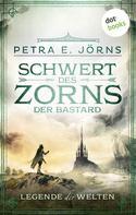 Petra E. Jörns: Legende der Welten - Band 2: Schwert des Zorns - Der Bastard ★★★★★