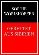 Sophie Wörishöffer: Gerettet aus Sibirien