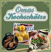 Omas Kochschätze - Deftiger Gulasch, heißgeliebte Linsensuppe, der weltbeste Kartoffelsalat & vieles mehr