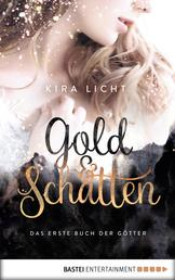 Gold und Schatten - Das erste Buch der Götter