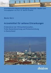 Arzneimittel für seltene Erkrankungen - Evidenzlevel der Wirksamkeitsstudien, Frühe Nutzenbewertung und Preisentwicklung in Deutschland