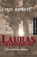 Pete Hackett: Lauras Heimsuchung (Unheimlicher Roman) ★★★