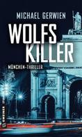 Michael Gerwien: Wolfs Killer ★★★