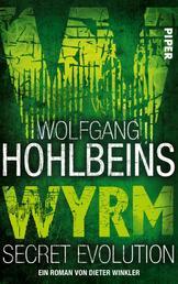 Wolfgang Hohlbeins Wyrm. Secret Evolution - Roman