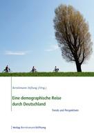 Bertelsmann Stiftung: Eine demographische Reise durch Deutschland
