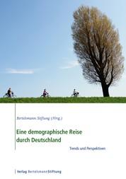 Eine demographische Reise durch Deutschland - Trends und Perspektiven