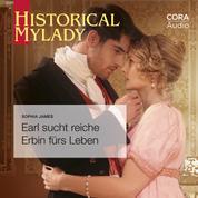 Earl sucht reiche Erbin fürs Leben (Historical MyLady 601)