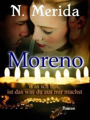 Moreno - Was ich bin, ist das was du aus mir machst