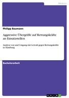 Philipp Baumann: Aggressive Übergriffe auf Rettungskräfte an Einsatzstellen